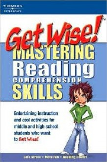 Get Wise! Mastering Reading Comprehension Skills - Nathan Barber, Peterson's