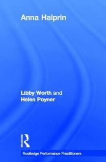Anna Halprin - Libby Worth, Helen Poynor