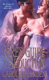 A Rake's Guide to Seduction (Zebra Historical Romance) - Caroline Linden