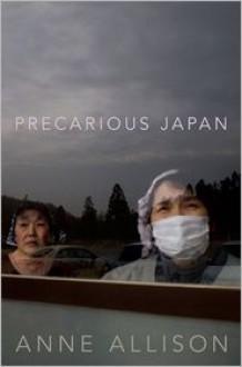 Precarious Japan - Anne Allison