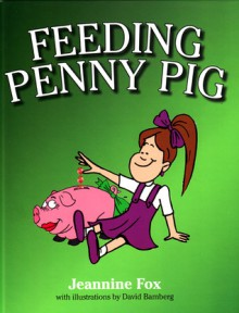 Feeding Penny Pig - Jeannine Fox