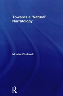 Towards a 'Natural' Narratology - Monika Fludernik