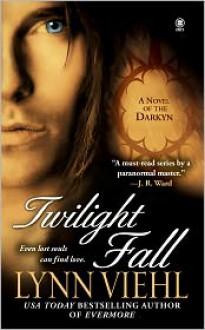 Twilight Fall (Darkyn #6) - Lynn Viehl