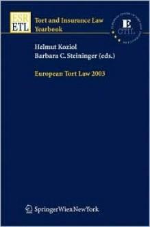 European Tort Law 2006 - Helmut Koziol, Barbara C. Steininger