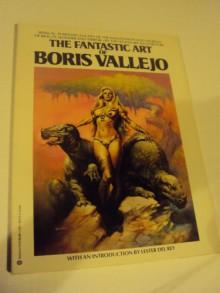 The Fantastic Art Of Boris Vallejo - Boris Vallejo, Lester del Rey