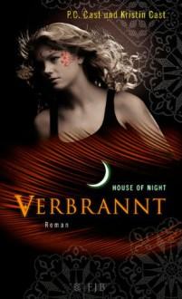 Verbrannt: House of Night 7 - 'P.C. Cast', 'Kristin Cast'