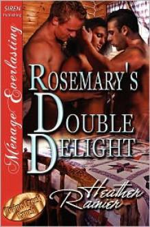 Rosemary's Double Delight - Heather Rainier