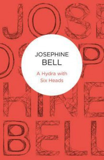 A Hydra with Six Heads - Josephine Bell