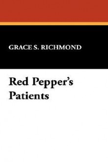Red Pepper's Patients - Grace S. Richmond
