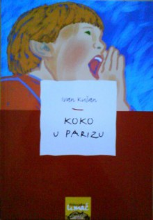 Koko u Parizu - Ivan Kušan, Diana Zalar