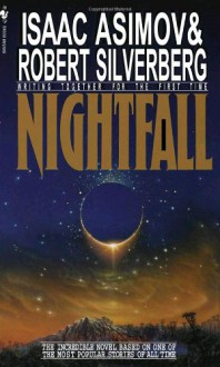 Nightfall - Isaac Asimov,Robert Silverberg