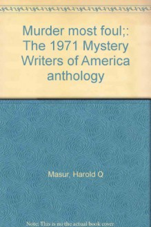 Murder Most Foul: The 1971 Mystery Writers of America Anthology - Mystery Writers of America, Harold Q. Masur