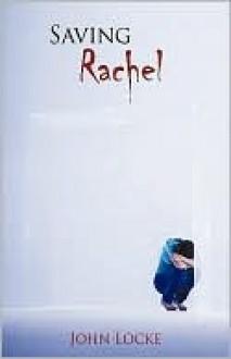Saving Rachel - John Locke, Locke John Locke