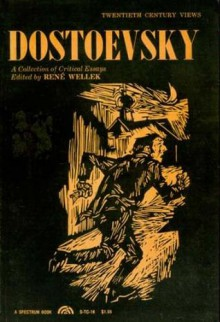 Dostoevsky: A Collection of Critical Essays - René Wellek