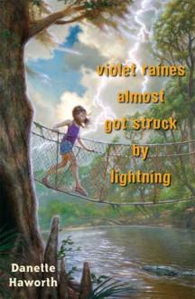 Violet Raines Almost Got Struck by Lightning - Danette Haworth