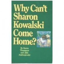 Why Can't Sharon Kowalski Come Home? - Karen Thompson