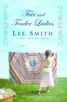 Fair and Tender Ladies (Ballantine Reader's Circle) - Lee Smith