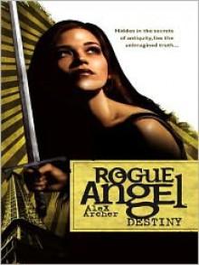 Destiny (Rogue Angel Series #1) - Alex Archer