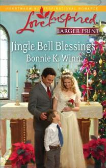 Jingle Bell Blessings (Steeple Hill Love Inspired - Bonnie K. Winn