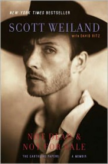 Not Dead and Not for Sale - Scott Weiland, David Ritz