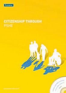 Citizenship Through Pshe - Keith West, Peter Brett, Beverley Graham, Charlotte Vaughan