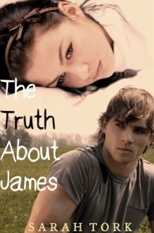 The Truth About James - Sarah Tork