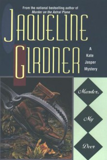 Murder, My Deer - Jaqueline Girdner