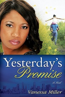 Yesterday's Promise (Second Chance At Love) - Vanessa Miller