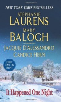 It Happened One Night - Stephanie Laurens,Mary Balogh,Jacquie D'Alessandro,Candice Hern