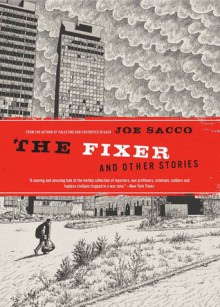 The Fixer and Other Stories - Joe Sacco