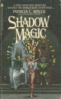 Shadow Magic - Patricia C. Wrede, Walter Velez