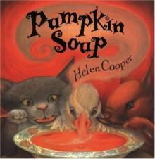 Pumpkin Soup - Helen Cooper