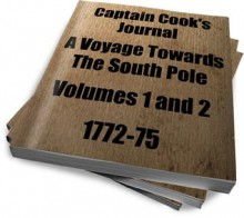 Captain Cook's Journal 1772-75 A Voyage Towards The South Pole Volumes 1 and 2 - James Cook