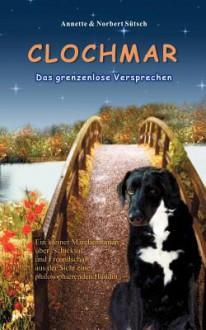 Clochmar-Das Grenzenlose Versprechen - Annette Sütsch, Norbert Sütsch