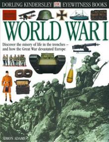 Eyewitness: World War I (Eyewitness Books) - Jayne Parsons, Simon Adams, Andy Crawford