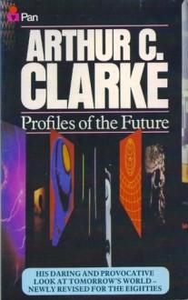 Profiles of the Future - Arthur C. Clarke