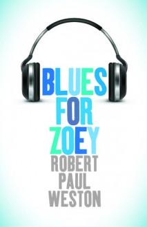 Blues for Zoey - Robert Paul Weston