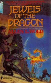 Jewels of the Dragon - Allen L. Wold