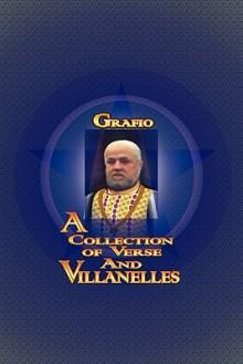 A Collection of Verse and Villanelles - Sai Grafio