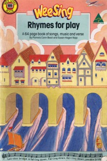 Wee Sing: Rhymes for play - Pamela Conn Beall, Susan Hagen Nipp, Nancy Klein