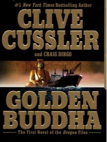 Golden Buddha (Oregon Files, #1) - Clive Cussler, Craig Dirgo