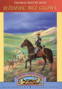 Jeździec bez głowy - Thomas Mayne Reid