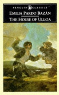 The House of Ulloa (Penguin Classics) - Emilia Pardo Bazán,Paul O'Prey