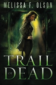 Trail of Dead - Melissa F. Olson