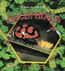 El Ciclo de Vida del Escarabajo - Molly Aloian, Bobbie Kalman
