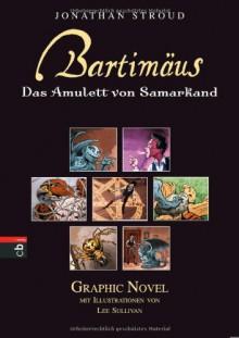 Bartimäus Das Amulett Von Samarkand: Graphic Novel - Jonathan Stroud, Katharina Orgaß, Lee Sullivan, Gerald Jung
