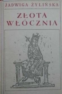 Złota włócznia - Jadwiga Żylińska