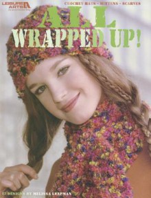 All Wrapped Up! - Melissa Leapman
