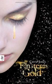 Finsteres Gold - Carrie Jones, Ute Mihr