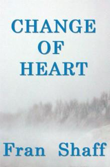 Change of Heart - Fran Shaff